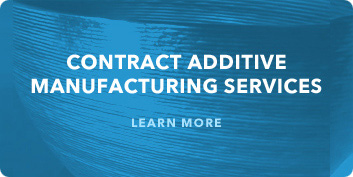 contract additive manufacturing services